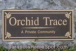 sign in front of Orchid Trace in Sarasota